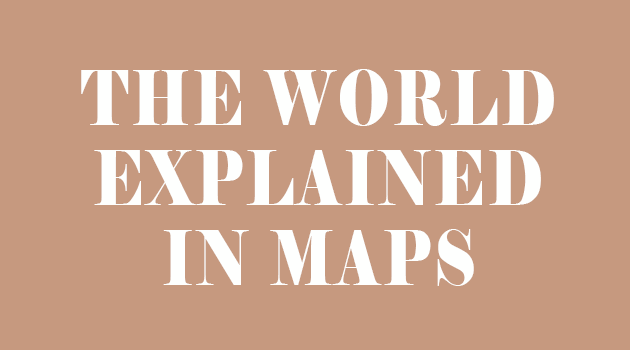 The World Explained in Maps